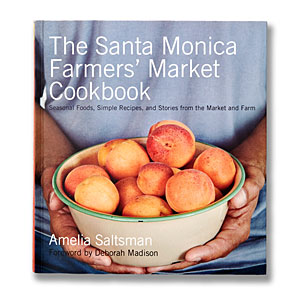 The Santa Monica Farmers' Market Cookbook