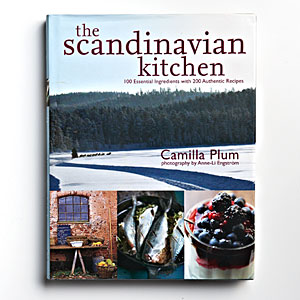 The Scandinavian Kitchen: 100 Essential Ingredients with 200 Authentic Recipes