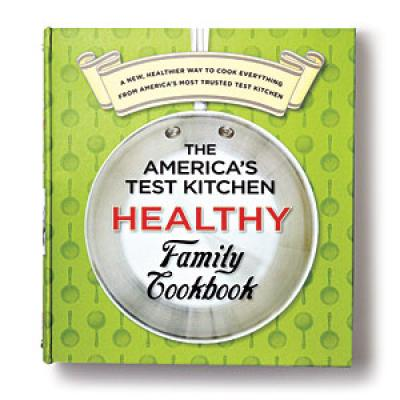 The America's Test Kitchen Healthy Family Cookbook