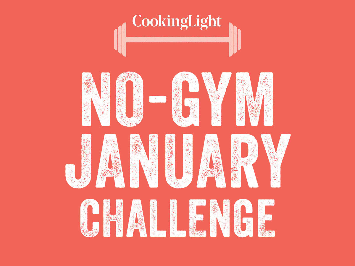 The No-Gym January Challenge - Cooking Light