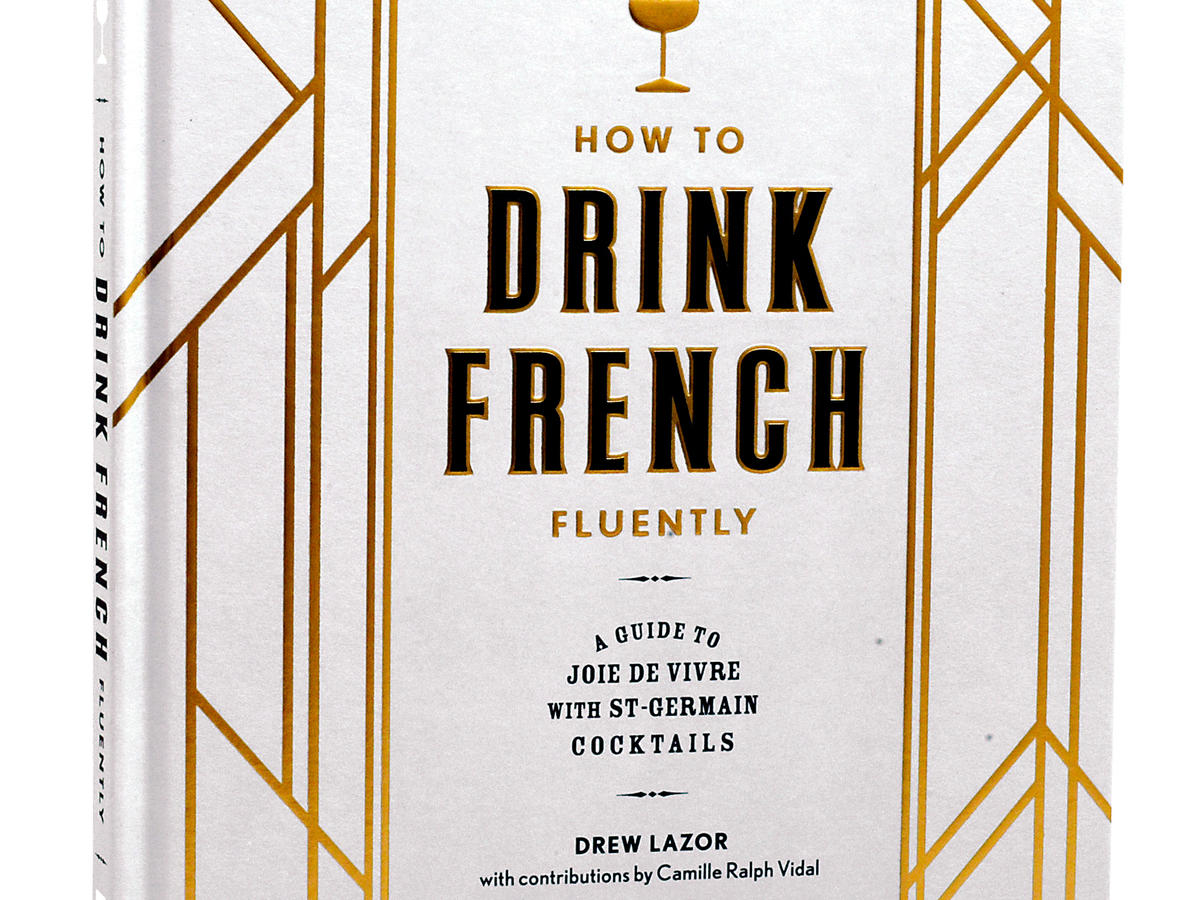 How To Drink French Fluently by Drew Lazor
