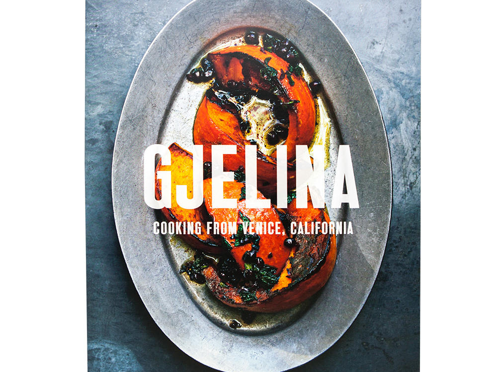 Gjelina: California Cooking from Venice Beach
