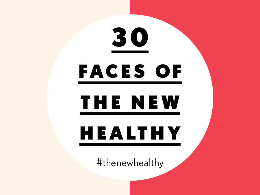 The 30 Faces of the New Healthy