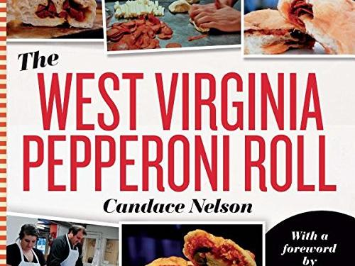 The West Virginia Pepperoni Roll Cookbook