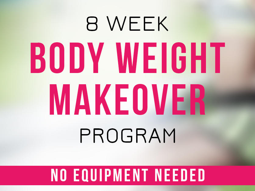 8-week-body-weight-makeover-program-1200v2.jpg