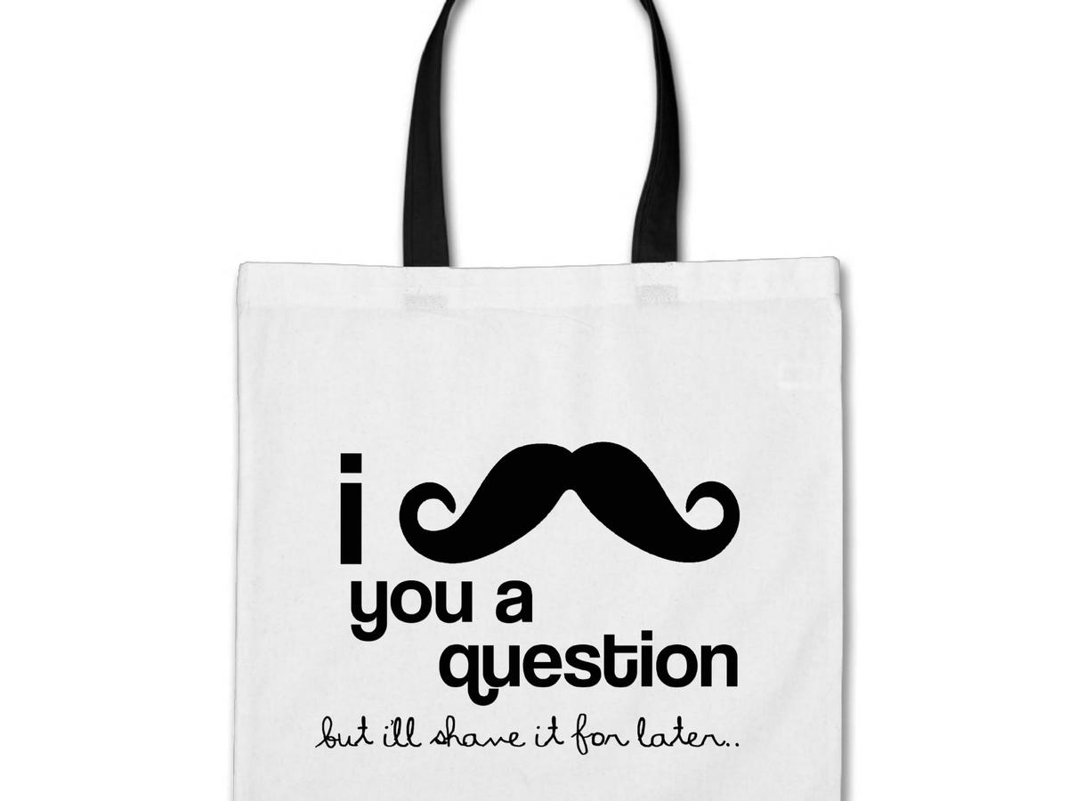 mustache-you-a-question-bag.jpeg