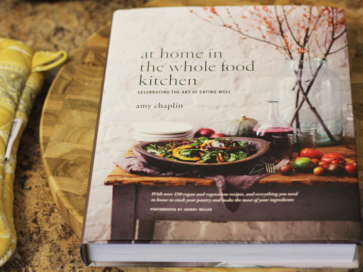 Cookbook corner at home in the whole food kitchen by amy chaplin together organic produce and the love of whole ingredients create the foundation for chef amy chaplins recipes in her vegetarian cookbook forumfinder Choice Image