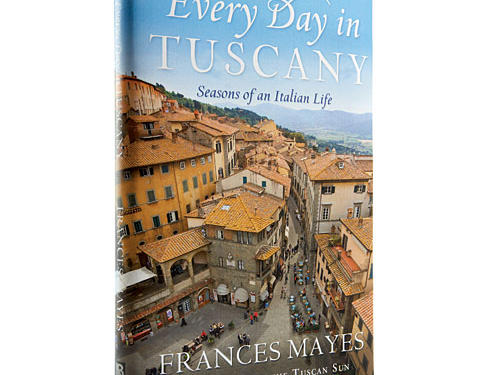 Every Day in Tuscany by Frances Mayes
