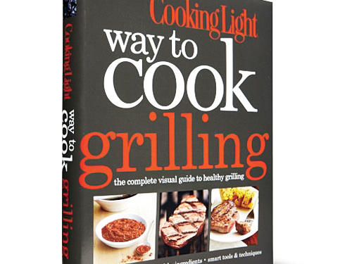 Cooking Light Way to Cook Grilling