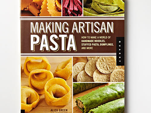 Making Artisan Pasta: How to Make a World of Handmade Noodles, Stuffed Pasta, Dumplings, and More    By Aliza Green, Quarry Books, 2012. Paperback. $25; 176 pages