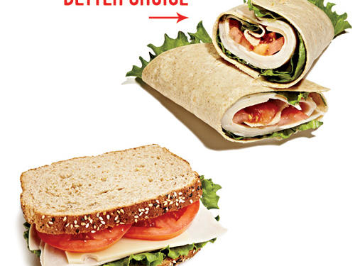 Pile your sandwich fixings on one (8-inch) 100-calorie whole-wheat wrap, rather than 2 slices of hearty multigrain bread.