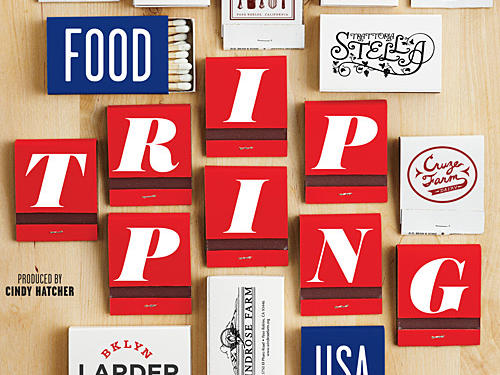 Food-Tripping USA: The 10 Best American Food Adventures