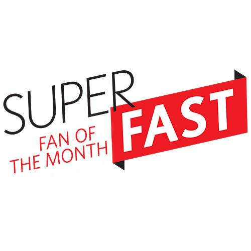 Superfast Fan of the Month
