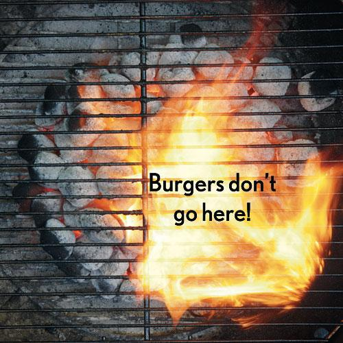 You grill over flames